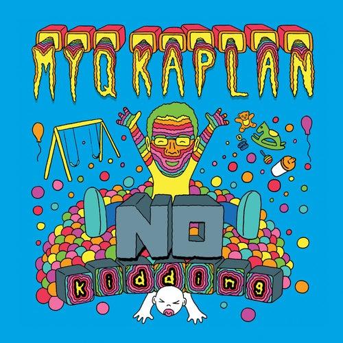 No Kidding by Myq Kaplan