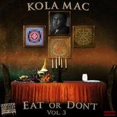 Eat or Don't, Vol. 3 by KolaMac
