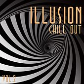 Illusion Chill Out, Vol. 2 by Various Artists