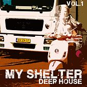 My Shelter, Vol. 1 - Deep House by Various Artists