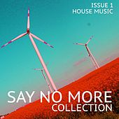 Say No More Collection, Issue 1 - House Music von Various Artists
