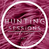 Hunting Sessions, Vol. 1 - Hard Techno by Various Artists