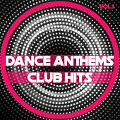 Dance Anthems Club Hits, Vol. 1 by Various Artists