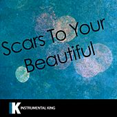 Scars to Your Beautiful (In the Style of Alessia Cara) [Karaoke Version] by Instrumental King