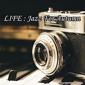 Life : Jazz For Autumn by Various Artists