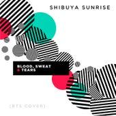 Blood, Sweat & Tears de Shibuya Sunrise
