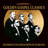 Golden Gospel Classics by The Five Blind Boys Of Alabama