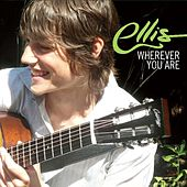 Wherever You Are (Live Concert) by Ellis