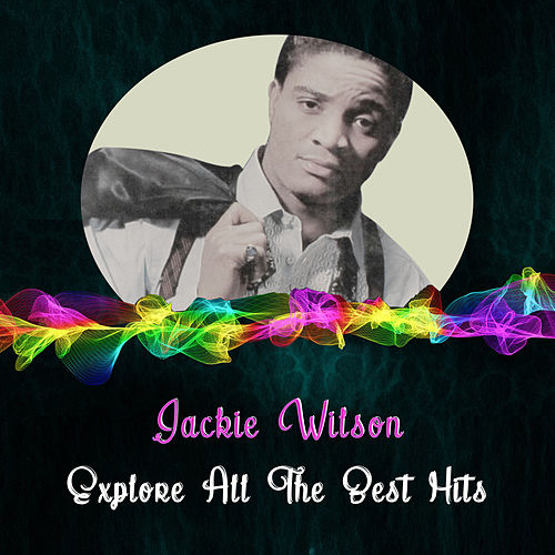 Explore All the Best Hits by Jackie Wilson