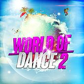 World of Dance 2 by Various Artists