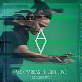 Higher Love von Alex Vargas