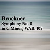 Bruckner Symphony No. 8 in C Minor, WAB. 108 von The St Petra Russian Symphony Orchestra
