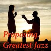 Proposing. Greatest Jazz von Various Artists