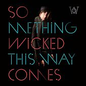 Something Wicked This Way Comes by Woods of Birnam