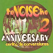 The Noise Live  Dos Anniversary by Various Artists