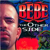 Bebe The Other Side by Bebe