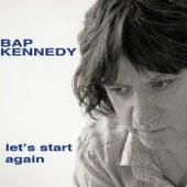 Let's Start Again (Bonus Track Version) de Bap Kennedy
