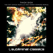 The Sky (Erick Morillo and Harry Romero Remix) by Thick Dick