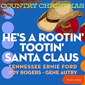 He's A Rootin' Tootin' Santa Claus (Country Christmas - Original Singles) by Various Artists