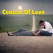 Control Of Love von Various Artists
