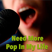Need More Pop In My Life by Various Artists