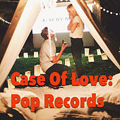 Case Of Love: Pop Records by Various Artists