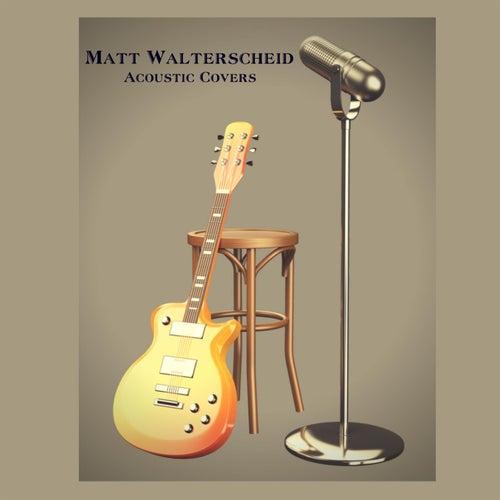 Acoustic Covers von Matt Walterscheid