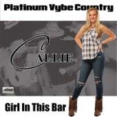 Girl in This Bar de Callie