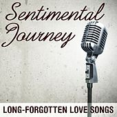 Sentimental Journey: Long-Forgotten Love Songs by Various Artists