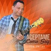 Aceptame Como Soy by Joe Veras