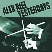 Yesterdays by Alex Riel