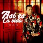 Asi Es la Vida by Joe Veras