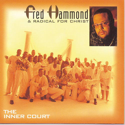 The Inner Court by Fred Hammond