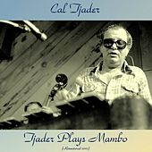 Tjader Plays Mambo (Remastered 2017) by Cal Tjader