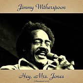 Hey, Mrs. Jones (Remastered 2017 Mono Version) de Jimmy Witherspoon
