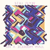 On a Bedroom Wall von Still Flyin'