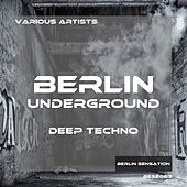 Underground Berlin Deep Techno by Various Artists