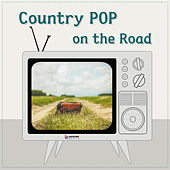 Country POP On The Road by Various Artists