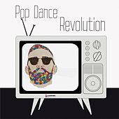 Pop Dance Revolution by Various Artists