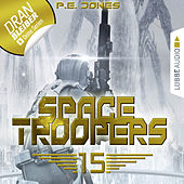 Space Troopers, Folge 15: Eiskalt (Ungekürzt) von P. E. Jones
