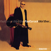 It Ain't over (Remastered) de Paul Carrack