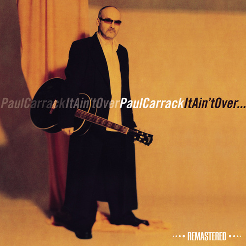 It Ain't over (Remastered) by Paul Carrack