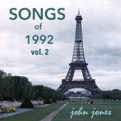 Songs of 1992, Vol. 2 by John Jones