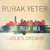 Sub Pielea Mea (feat. Carla's Dreams) de Burak Yeter