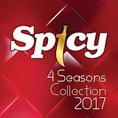 Spicy 4 Seasons Collection 2017 by Various Artists