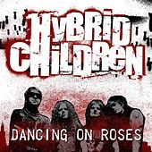 Dancing On Roses by Hybrid Children