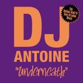 Underneath (The Nathan Scott & Tony Arzadon Remixes) von DJ Antoine