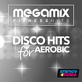 Megamix Fitness Disco Hits for Aerobic ((25 Tracks Non-Stop Mixed Compilation for Fitness & Workout)) by Various Artists