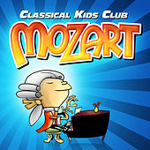Classical Kids Club: Mozart by Various Artists