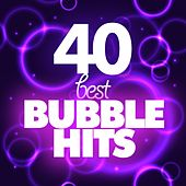 40 Best Bubble Dance by Various Artists